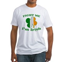 Fight Me Im Irish Clover Flag Fitted T-Shirt