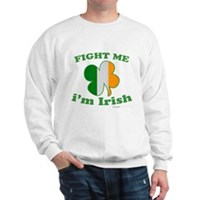 Fight Me Im Irish Clover Flag Sweatshirt