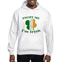 Fight Me Im Irish Clover Flag Hooded Sweatshirt