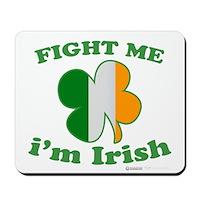 Fight Me Im Irish Clover Flag Mousepad