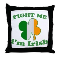 Fight Me Im Irish Clover Flag Throw Pillow