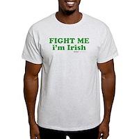 Fight Me Im Irish Light T-Shirt