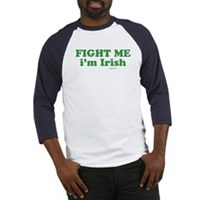 Fight Me Im Irish Baseball Jersey