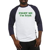 Fight Me Im Irish Baseball Jersey