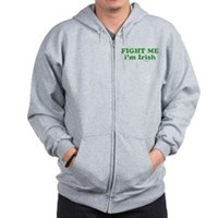Fight Me Im Irish Zip Hoodie