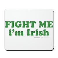 Fight Me Im Irish Mousepad
