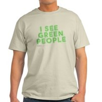 I See Green People Light T-Shirt