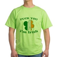 F You Im Irish Clover Flag Green T-Shirt