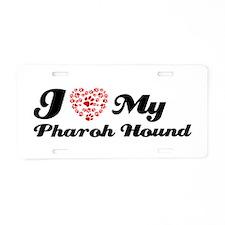 I love My Pharoh hound Aluminum License Plate