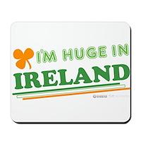 Im Huge In Ireland Mousepad