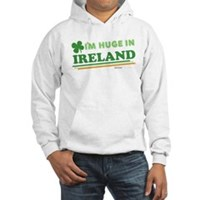 Im Huge In Ireland Hooded Sweatshirt