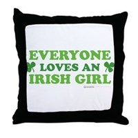 Everyone Loves An Irish Girl Throw Pillow