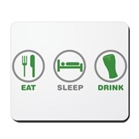 Eat Sleep Drink St Patrick's Day Mousepad