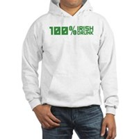 100% Irish 100% Drunk Hooded Sweatshirt