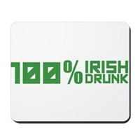 100% Irish 100% Drunk Mousepad