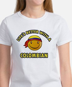 Life's better with a Columbian Women's T-Shirt