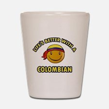 Life's better with a Columbian Shot Glass