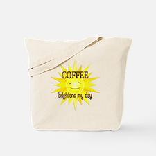 Coffee Brightens Tote Bag