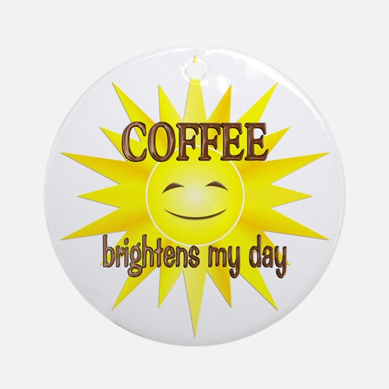 Coffee Brightens Ornament (Round)