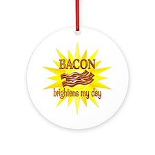 Bacon Brightens Ornament (Round)