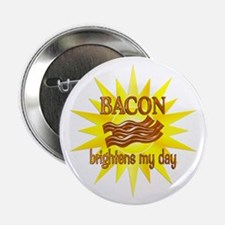 "Bacon Brightens 2.25"" Button"