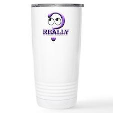 Really? Travel Mug