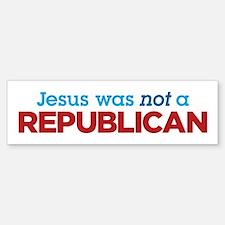 Jesus was Not a Republican Bumper Bumper Sticker
