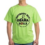 Anybody but Obama Green T-Shirt