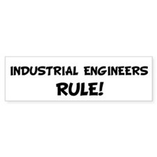 INDUSTRIAL ENGINEERS Rule! Bumper Bumper Sticker