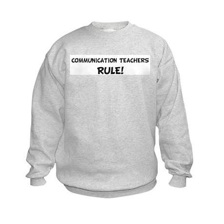 COMMUNICATION TEACHERS Rule! Kids Sweatshirt