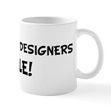 INDUSTRIAL DESIGNERS Rule! Mug