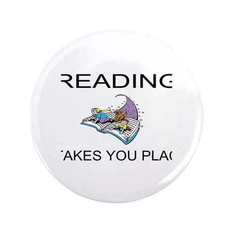 "Reading Takes You Places 3.5"" Button"