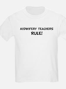 MIDWIFERY TEACHERS Rule! Kids T-Shirt