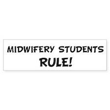 MIDWIFERY STUDENTS Rule! Bumper Bumper Sticker