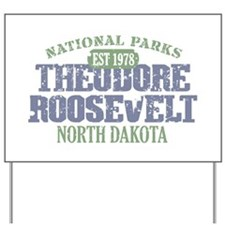 Theodore Roosevelt Park ND Yard Sign