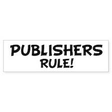 PUBLISHERS Rule! Bumper Bumper Sticker