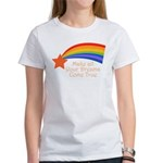 Make all your dreams come true - Women's T-Shirt