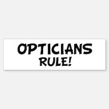 OPTICIANS Rule! Bumper Bumper Bumper Sticker