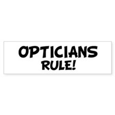 OPTICIANS Rule! Bumper Bumper Sticker