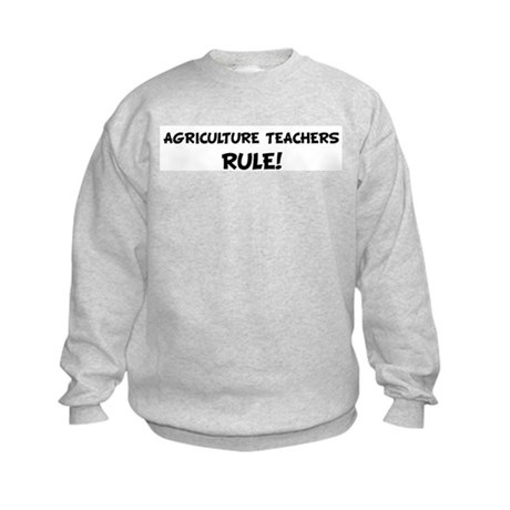 AGRICULTURE TEACHERS Rule! Kids Sweatshirt