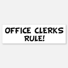 OFFICE CLERKS Rule! Bumper Bumper Bumper Sticker