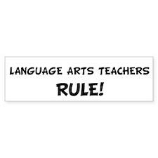 LANGUAGE ARTS TEACHERS Rule! Bumper Bumper Sticker