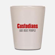 Custodians are Neat People Shot Glass