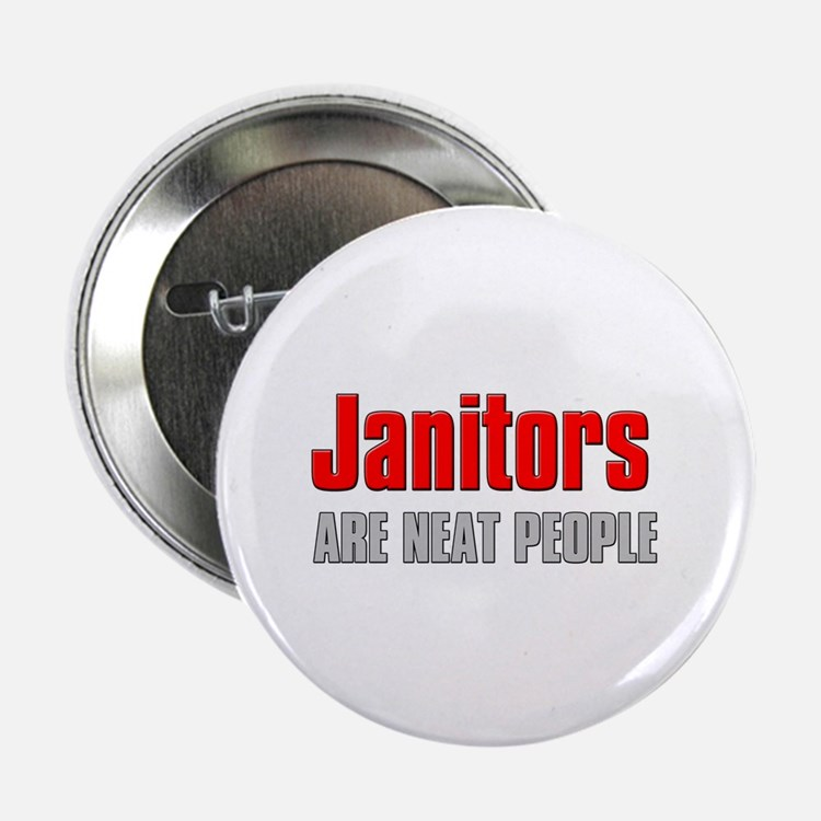 "Janitors are Neat People 2.25"" Button"