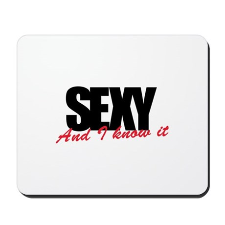 Sexy and I know it Mousepad