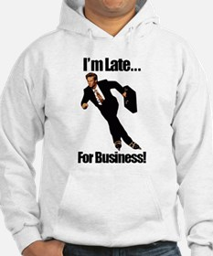 Late For Business Meme Hoodie
