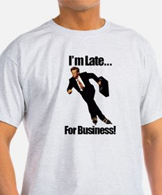Late For Business Meme T-Shirt