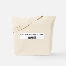 PRIVATE INVESTIGATORS Rule! Tote Bag