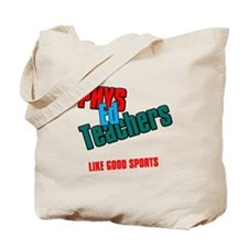 Phys Ed Teachers Tote Bag