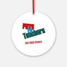Phys Ed Teachers Ornament (Round)